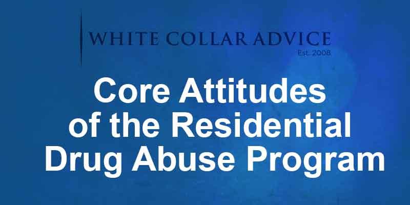 Core Attitudes of the Residential Drug Abuse Program