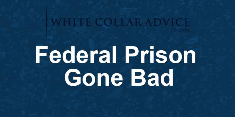 Federal Prison Camp Gone Bad