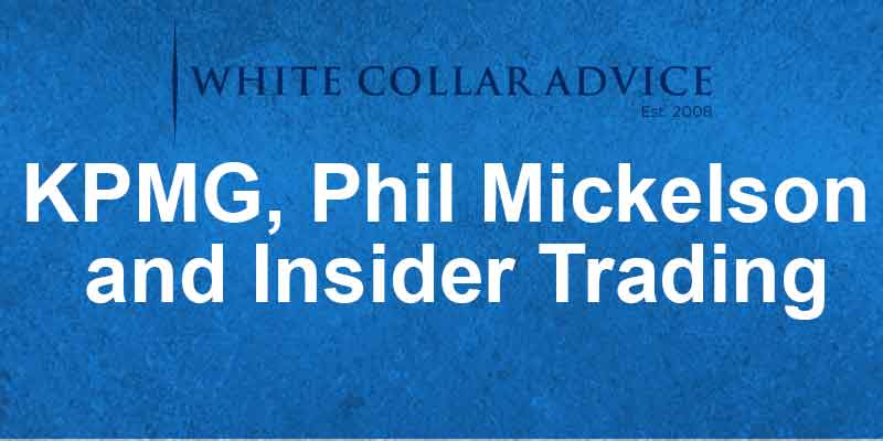 KPMG, Phil Mickelson and Insider Trading