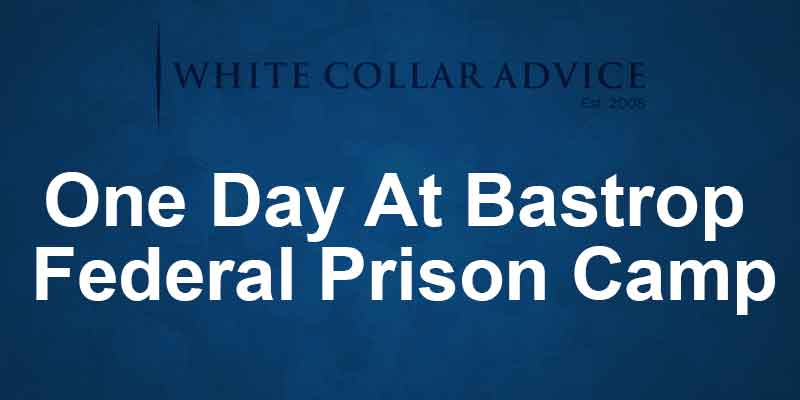 One Day At Bastrop Federal Prison Camp
