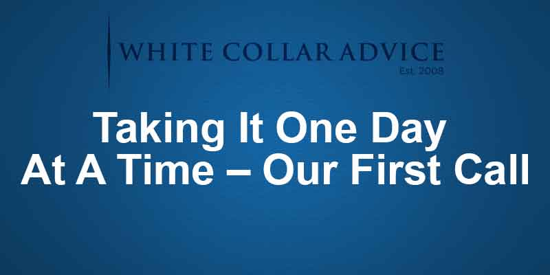 Taking It One Day At A Time – Our First Call