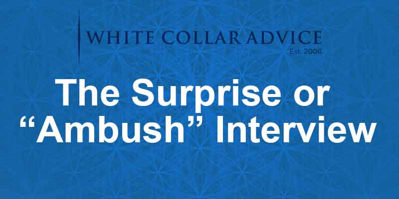 "The Surprise or ""Ambush"" Interview"
