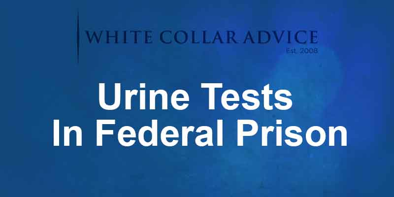 Urine Tests In Federal Prison