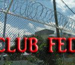 Is Federal Prison Camp A Club Fed?